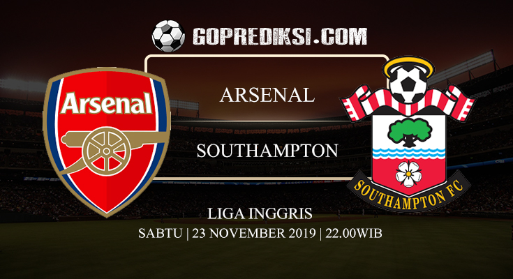 PREDIKSI BOLA ARSENAL VS SOUTHAMPTON 23 NOVEMBER 2019