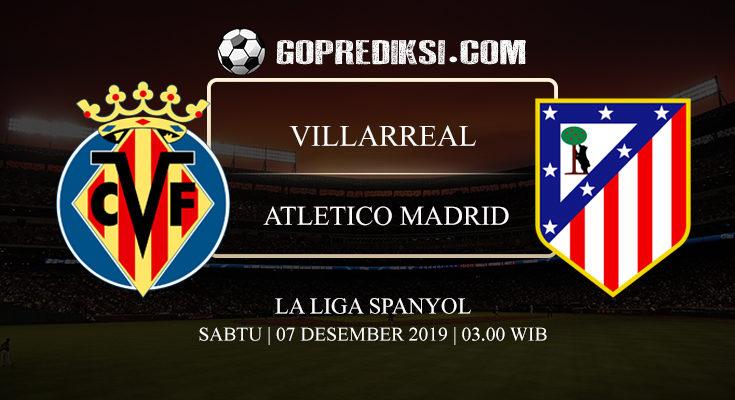 PREDIKSI BOLA VILLARREAL VS ATLETICO MADRID 07 DESEMBER 2019