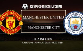 PREDIKSI BOLA MANCHESTER UNITED VS MANCHESTER CITY 08 JANUARI 2020