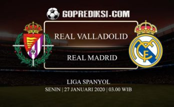 PREDIKSI BOLA REAL VALLADOLID VS REAL MADRID 27 JANUARI 2020