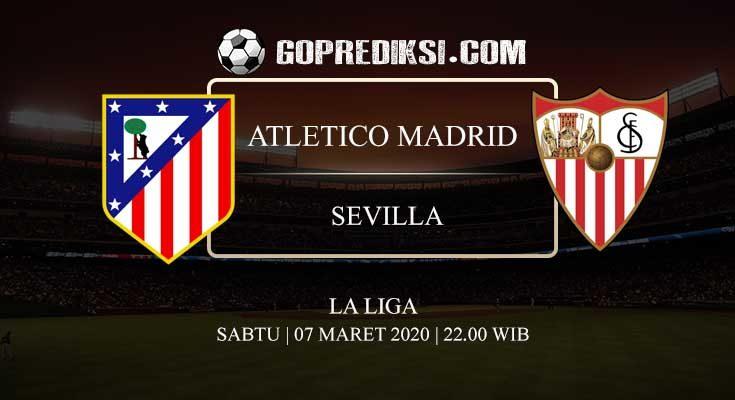 PREDIKSI BOLA ATLETICO MADRID VS SEVILLA 07 MARET 2020