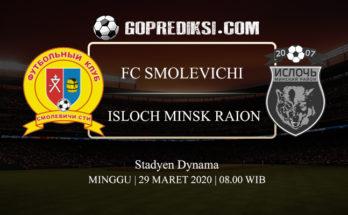 PREDIKSI BOLA FC SMOLEVICHI VS ISLOCH MINSK RAION 29 MARET 2020