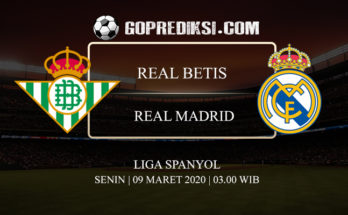 PREDIKSI BOLA REAL BETIS VS REAL MADRID 09 MARET 2020