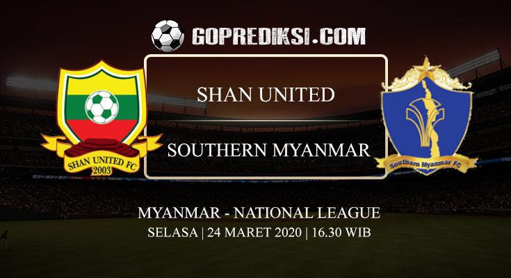 PREDIKSI BOLA SHAN UNITED VS SOUTHERN MYANMAR 24 MARET 2020