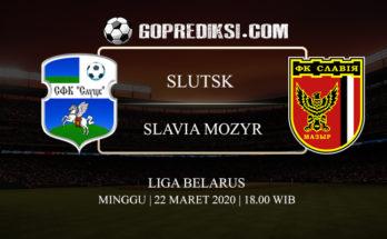 PREDIKSI BOLA SLUTSK VS SLAVIA MOZYR 22 MARET 2020