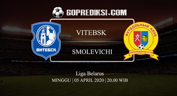 PREDIKSI BOLA VITEBSK VS SMOLEVICHI 05 APRIL 2020