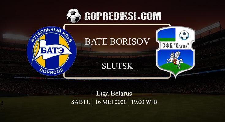 PREDIKSI BOLA BATE BORISOV VS SLUTSK 16 MEI 2020