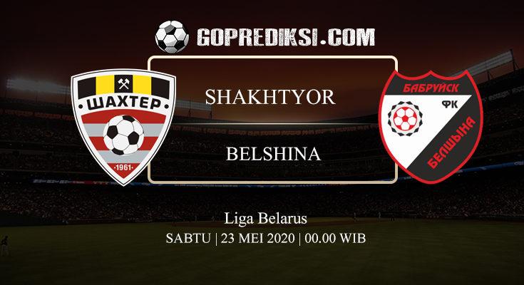 PREDIKSI BOLA SHAKHTYOR SOLIGORSK VS BELSHINA BOBRUISK 23 MEI 2020 2