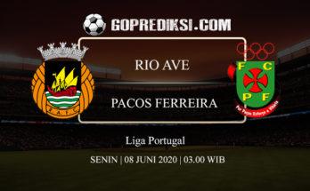 PREDIKSI BOLA RIO AVE VS PACOS FERREIRA 08 JUNI 2020 1